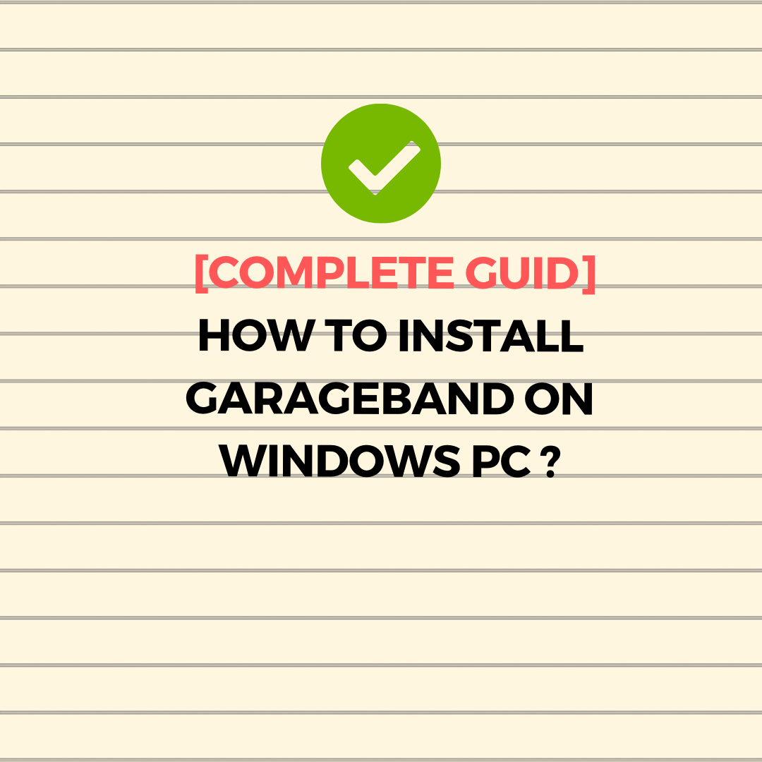 Download Free Garageband For Windows PC - Tech Warrior