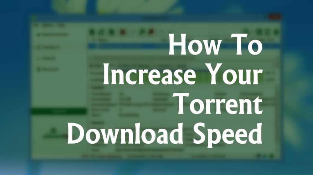 4 Easy Methods To Make Utorrent Download Faster Techwarior