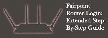 Fairpoint Router [Login, Setup, Reset, Defaults]