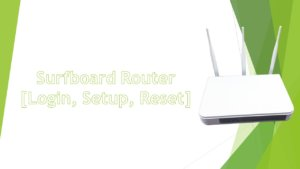 Surfboard Router [Login, Setup, Reset, Defaults]