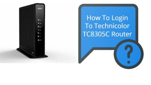 How to Login to Your Technicolor TC8305C Router