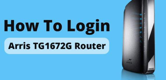How to login to your Arris TG1672G router