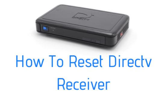 How to reset DirecTV receiver.
